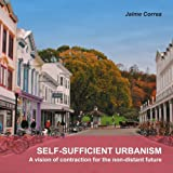 img - for Self-Sufficient Urbanism: A Vision of Contraction for the Non-Distant Future by Jaime Correa (2008-12-03) book / textbook / text book