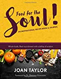 Food for the Soul: An Inspirational Recipe Book & Journal