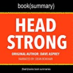 Summary of Head Strong by Dave Asprey: The Bulletproof Plan to Activate Untapped Brain Energy to Work Smarter and Think Faster - in Just Two Weeks  | FlashBooks Book Summaries