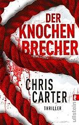 Der Knochenbrecher (Ein Hunter-und-Garcia-Thriller 3) (German Edition)