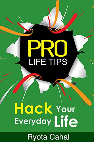 Pro Life Tips - Hack Your Everyday Life