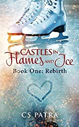 Castles In Flames and Ice: Book 1: Rebirth (Volume 1)