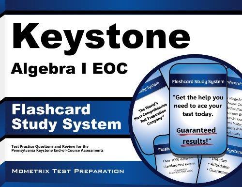 By Keystone EOC Exam Secrets Test Prep Team Keystone Algebra I EOC Flashcard Study System: Keystone EOC Test Practice Questions & Exam Review fo [Cards]