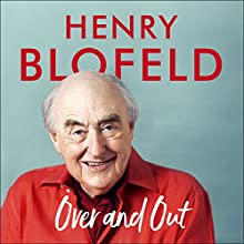 Over and Out Audiobook by Henry Blofeld Narrated by Henry Blofeld