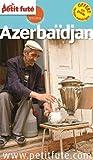 Petit Futé Azerbaïdjan