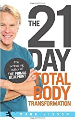 The 21-Day Total Body Transformation: A Complete Step-by-Step Gene Reprogramming Action Plan by Sisson, Mark (2012)