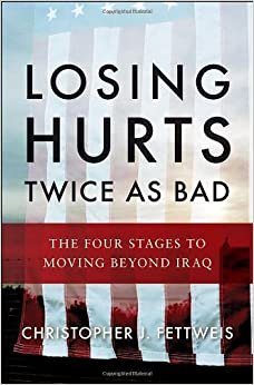 Book Losing Hurts Twice as Bad: The Four Stages to Moving Beyond Iraq
