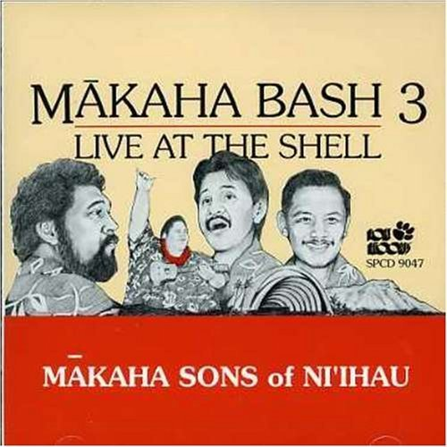 Makaha Bash 3 - Live at the Shell by Makaha Sons of Ni'ihau (February 16, 1999)