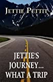 Jettie's Journey What a Trip, Jettie Pettit, 1456030159