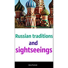 Stories about Russian traditions and sightseeings