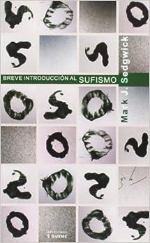 Breve Introduccion al Sufismo (Coleccion el Peso de los Dias) by Mark J. Sedgwick (2006-06-06)