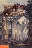 The and Nbsp;British Aesthetic Tradition : From Shaftesbury to Wittgenstein, Costelloe, Timothy, 052151830X