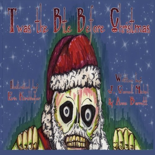 'Twas the Bite Before Christmas by J Cornell Michel (2014-11-10)