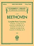 Beethoven - Complete Piano Concertos: Schirmer's Library of Musical Classics Vol. 4480 Two Pianos, Four Hands