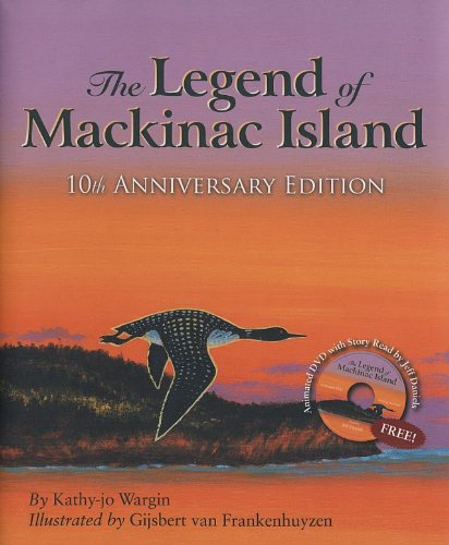 The Legend of Mackinac Island: 10th Anniversary Edition w/ DVD (Myths, Legends, Fairy and Folktales) Toy Story 10th Anniversary Edition