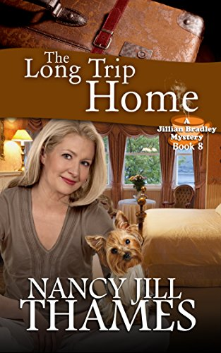 The Long Trip Home: A Jillian Bradley Mystery Book 8: (Jillian Bradley Christian Cozy with Suspense Mysteries Series Book 8)