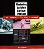 Mastering Variable Surface Tracking: The Component Training Approach