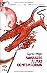 Massacre à l'art contemporain par Majan