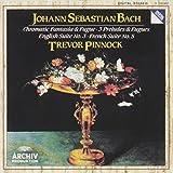 Bach: Chromatic Fantasia & Fugue; 3 Preludes & Fugues; English Suite No. 3; French Suite No. 5