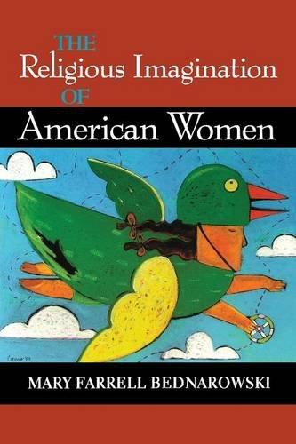 The Religious Imagination of American Women (Religion in North America)