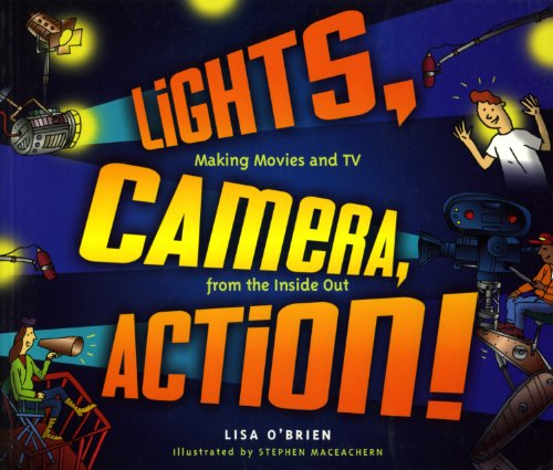 Price comparison product image Lights, Camera, Action!: Making Movies and TV from the Inside Out