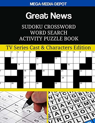 Download Great News Sudoku Crossword Word Search Activity Puzzle Book: TV Series Cast & Characters Edition pdf epub