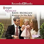Marriage for Her Baby | Raye Morgan