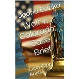 Wolf v. Colorado: Case Brief (Court Case Briefs)
