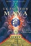 Le facteur Maya - La voie par delà la technologie