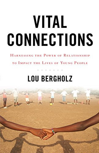 Vital Connections: Harnessing the Power of Relationship to Impact the Lives of Young People cover
