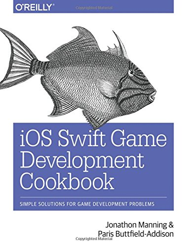 ios-swift-game-development-cookbook-simple-solutions-for-game-development-problems-2