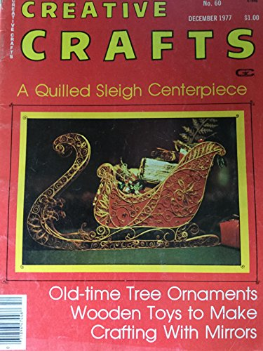 Creative Crafts December 1977 (Quilled Sleigh Centerpiece, Tree Ornaments, Wooden Toys, Crafting with mirrors)