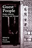 Guest People: Hakka Identity in China and Abroad (Studies on Ethnic Groups in China)