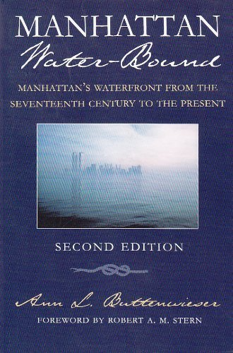 Manhattan's Waterfront from the Seventeenth Century to the Present, Second Edition (New York City) by Ann Buttenwieser - Mall Syracuse York New