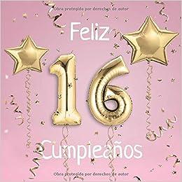 Feliz 16 Cumpleaños: El Libro de Visitas de mis 16 años