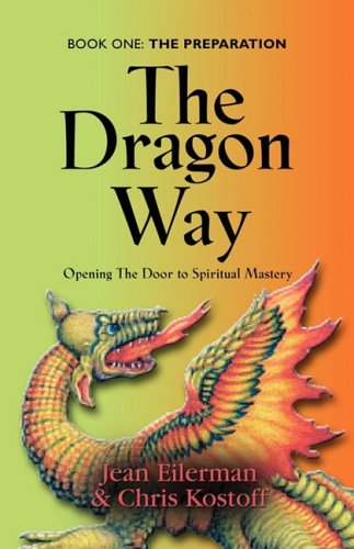 THE DRAGON WAY: Opening the Door to Spiritual Mastery Book I - The Preparation Text fb2 ebook