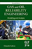 Gas and Oil Reliability Engineering, Second Edition: Modeling and Analysis