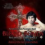 Blood Bonds: The Progeny Series, Book 2 | Ashlynne Laynne