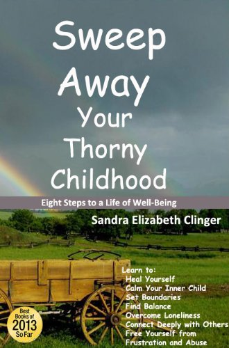 Sweep Away Your Thorny Childhood: Eight Steps to a Life of Well-Being pdf epub
