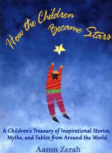 A Children's Treasury of Inspirational Stories, Myths, and Fables from Around the World