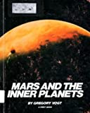 Mars and the Inner Planets, Gregory L. Vogt, 0531043843