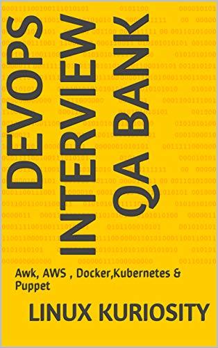 Devops Interview QA Bank: Awk, AWS , Docker,Kubernetes & Puppet