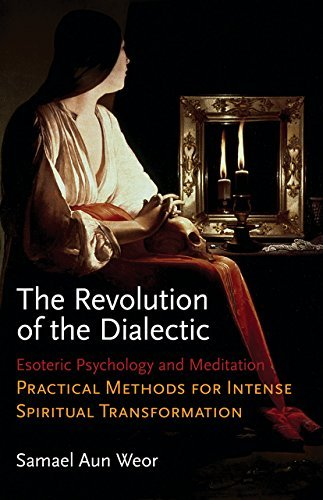 Download Revolution of the Dialectic: Esoteric Psychology and Meditation: Practical Methods for Intense Spiritual Transformation by Samael Aun Weor (2010-03-01) pdf epub