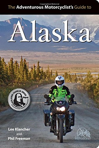 The Adventurous Motorcyclist's Guide to Alaska ()