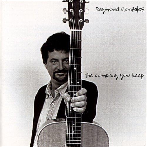 the company you keep by Raymond Gonzalez