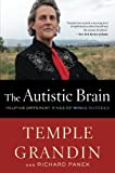The Autistic Brain, Temple Grandin and Richard Panek, 0544227735