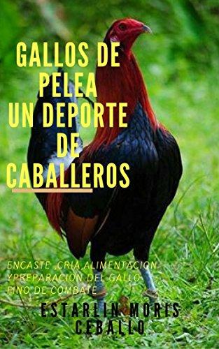 GALLOS DE PELEA : UN DEPORTE DE CABALLEROS (Spanish Edition) by [MORÍS CEBALLO