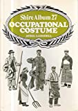 img - for Occupational Costume and Working Clothes 1776-1976 (Shire album ; 27) book / textbook / text book