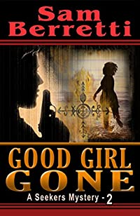 Good Girl Gone by Sam Berretti ebook deal