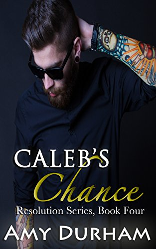 Caleb's Chance (Resolution Book 4)